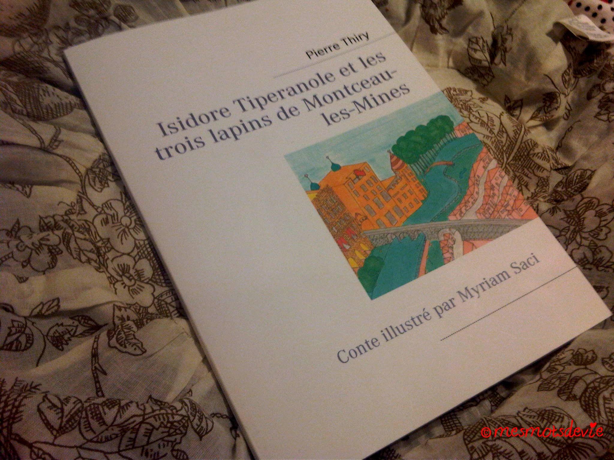 Isidore Tipéranole et les trois lapins de Montceau-les-Mines: Chronique Mes mots de vie…