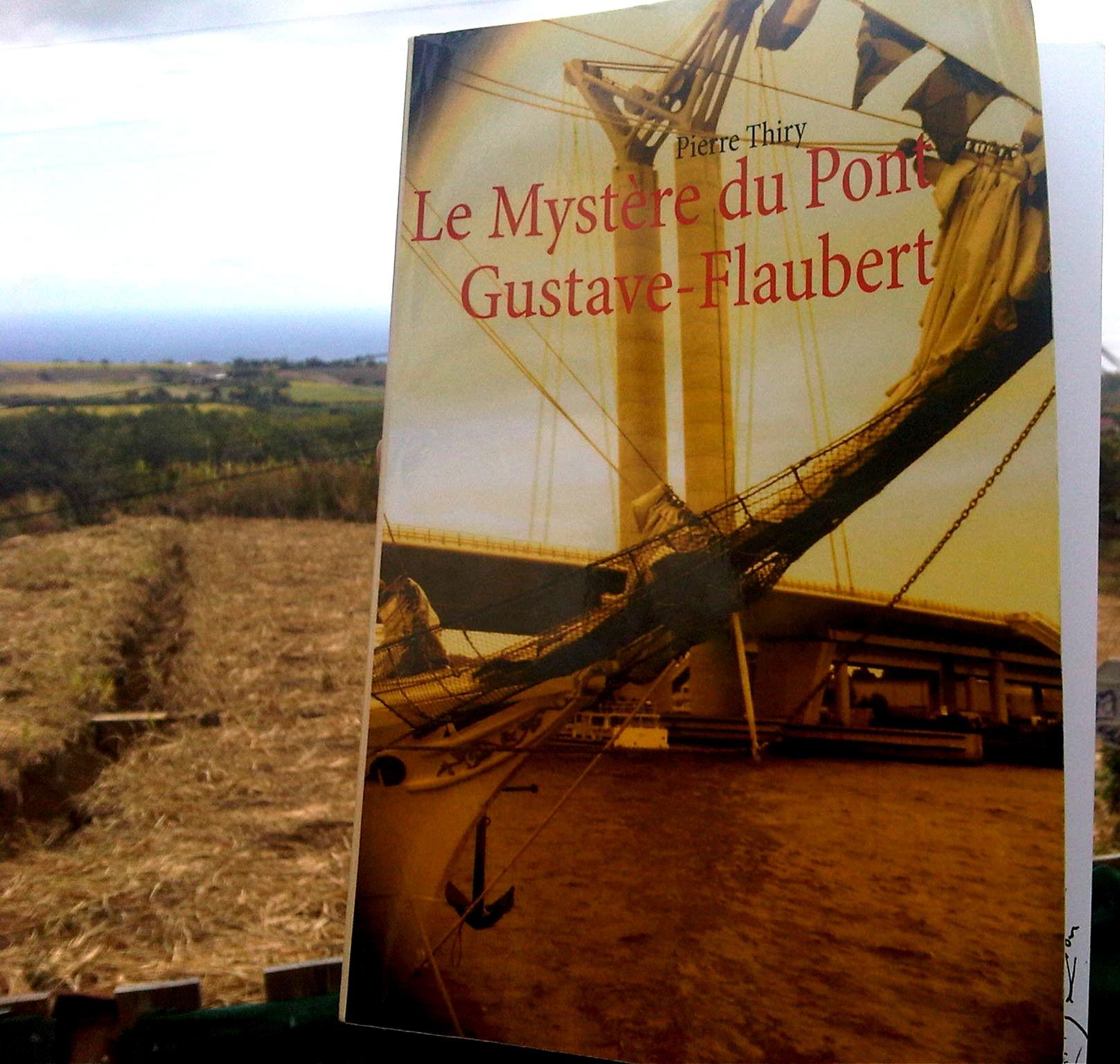 Chronique littéraire : Le Mystère du Pont Gustave-Flaubert de Pierre Thiry