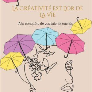 Mon troisième livre vient de paraître :           La créativité est l'or de la vie…